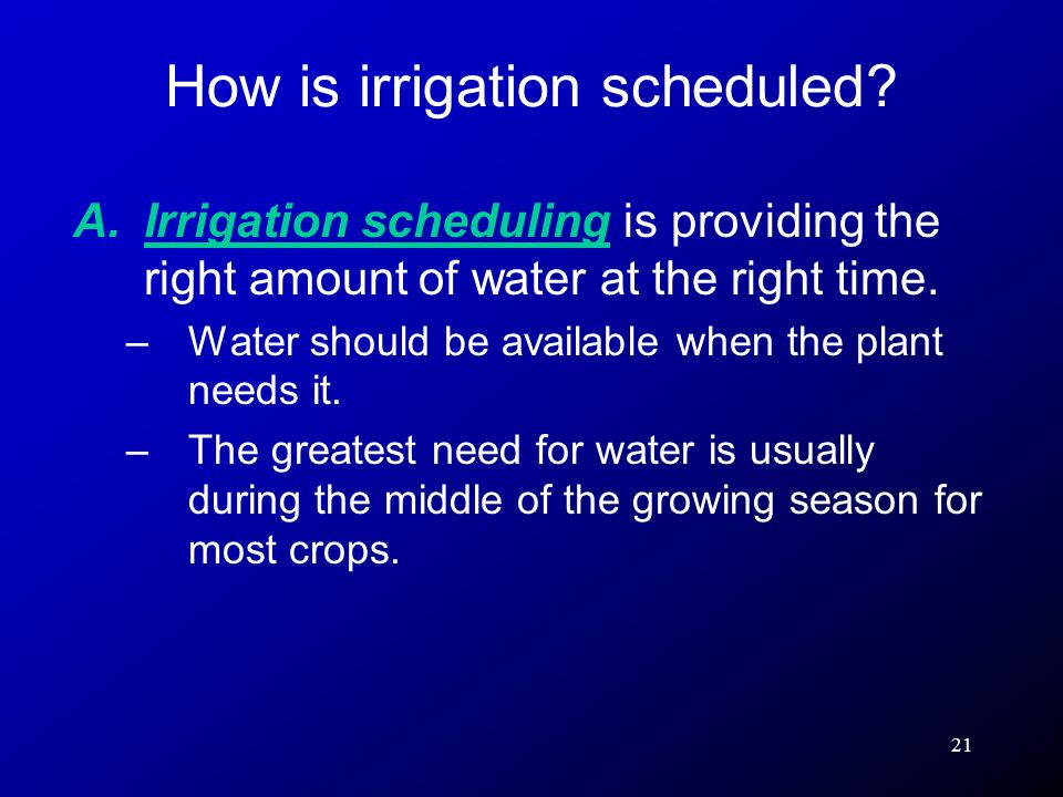 How is irrigation scheduled