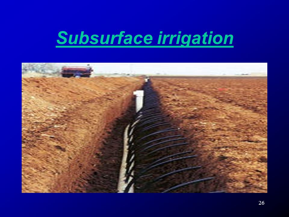 Subsurface irrigation