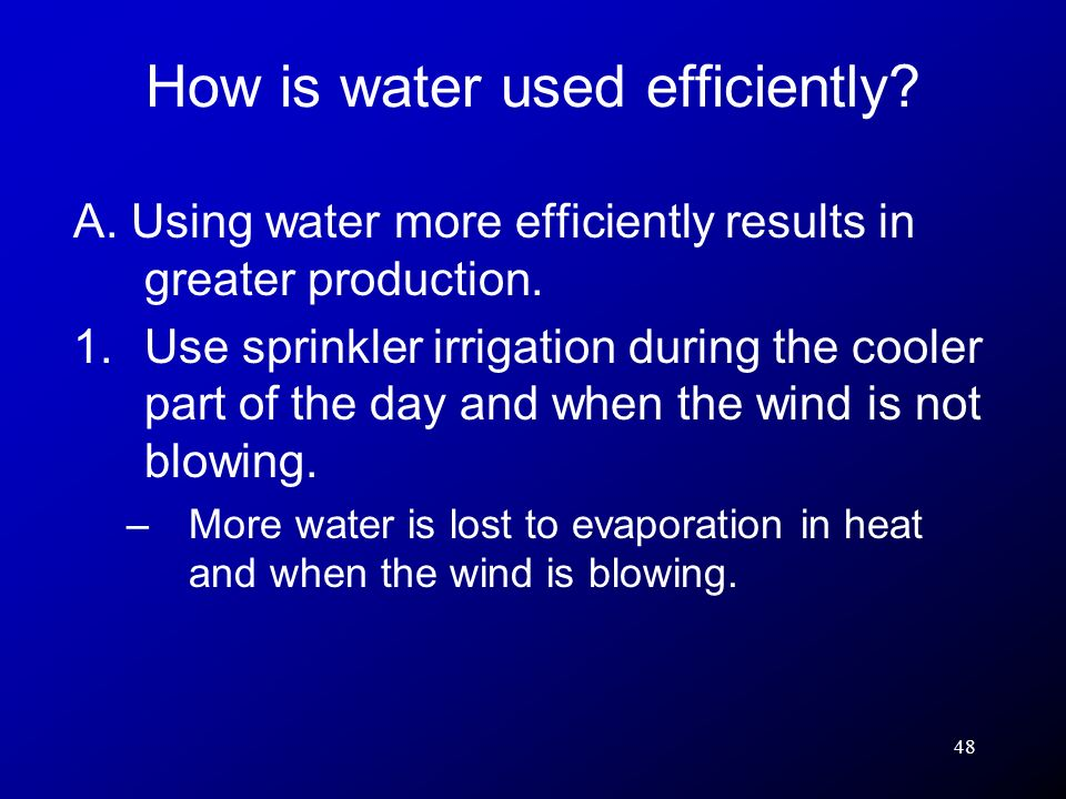 How is water used efficiently