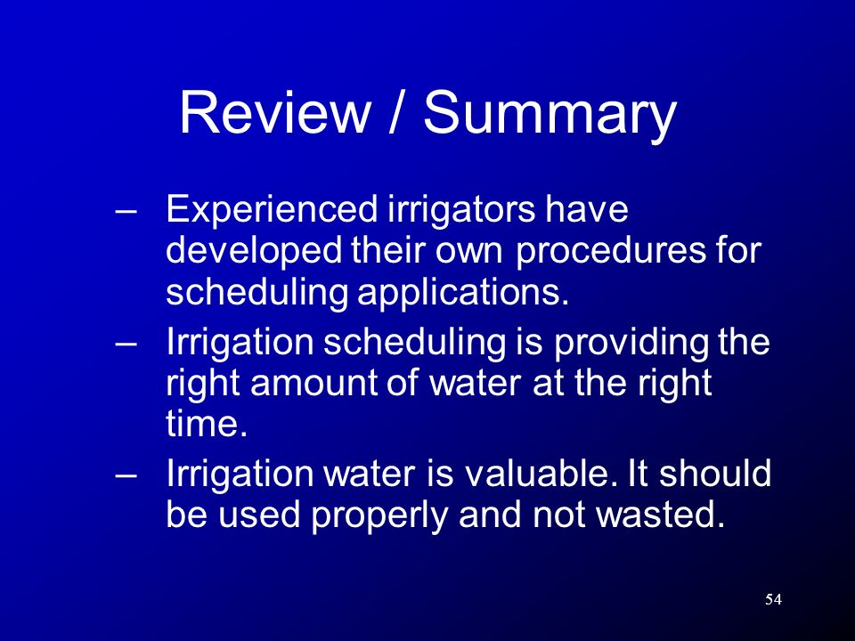 Review / Summary Experienced irrigators have developed their own procedures for scheduling applications.