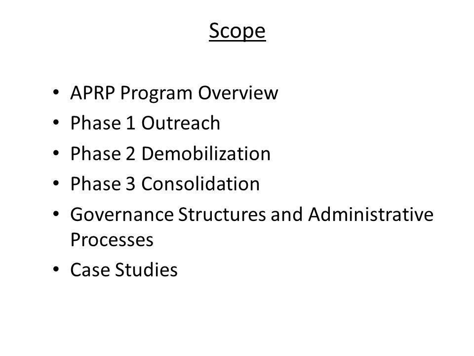 Scope APRP Program Overview Phase 1 Outreach Phase 2 Demobilization