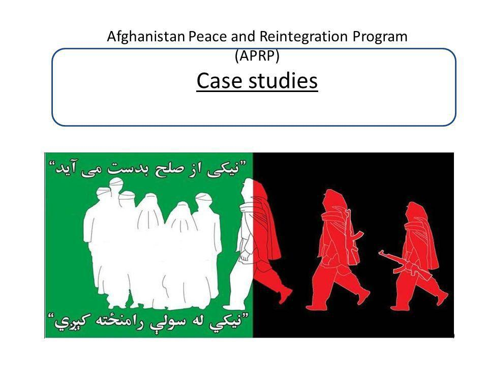 Afghanistan Peace and Reintegration Program (APRP) Case studies