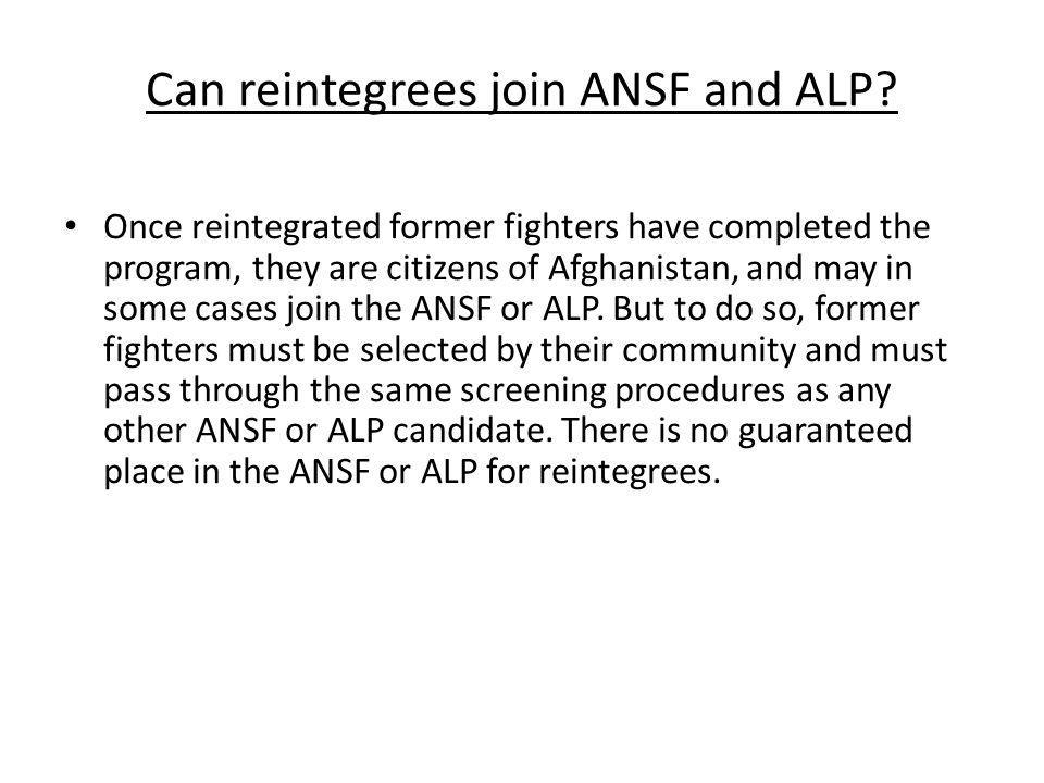 Can reintegrees join ANSF and ALP
