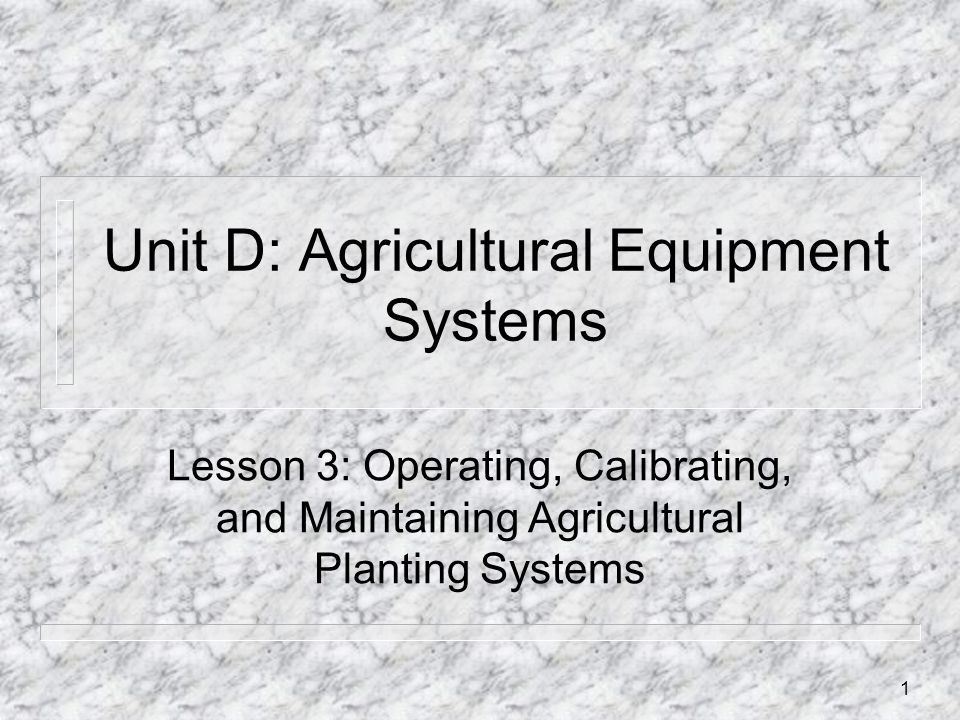 Unit D: Agricultural Equipment Systems