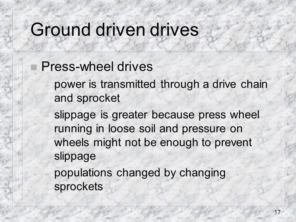 Ground driven drives Press-wheel drives