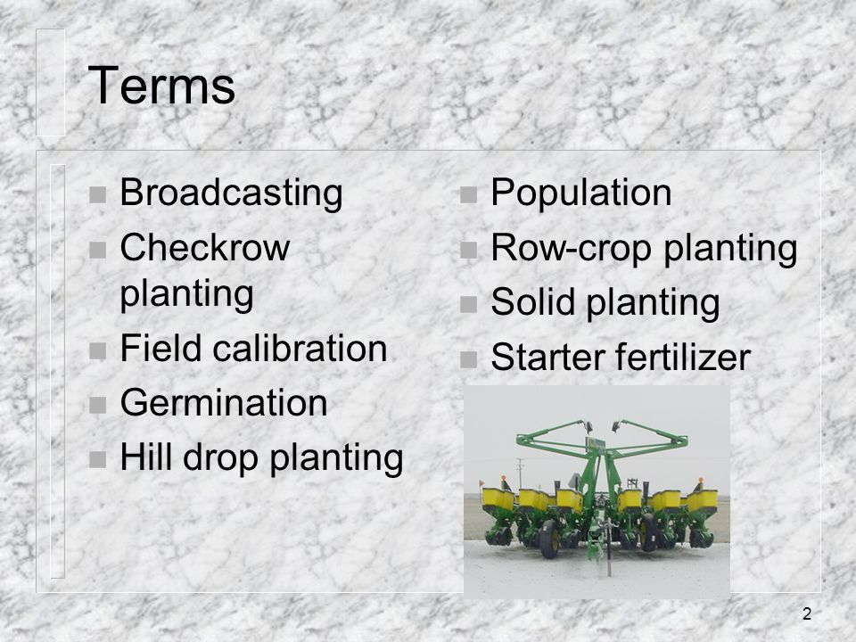 Terms Broadcasting Checkrow planting Field calibration Germination