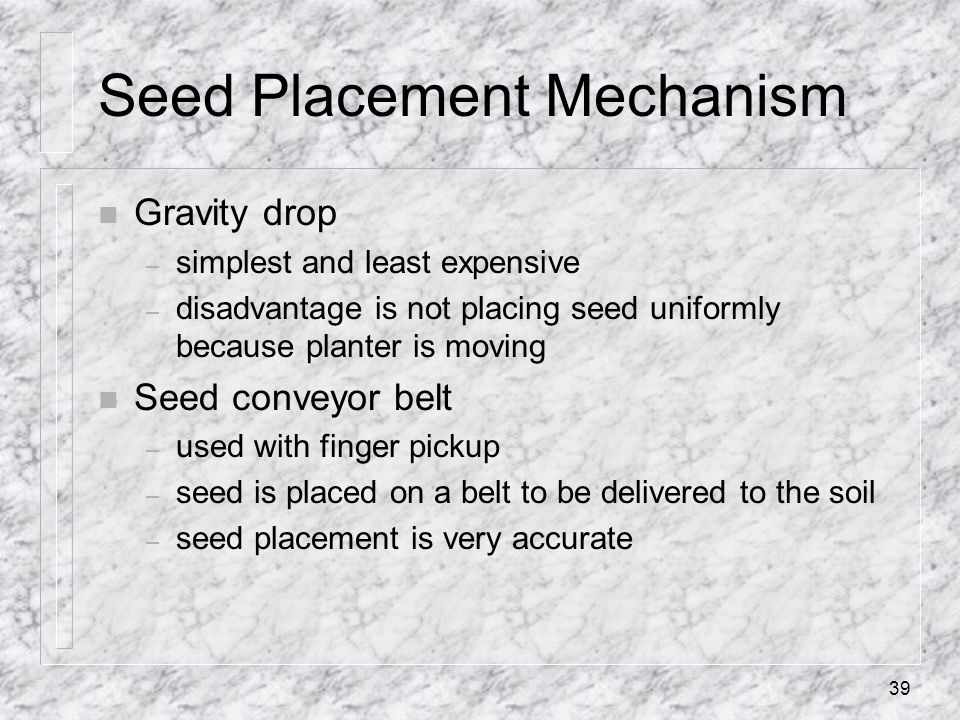 Seed Placement Mechanism