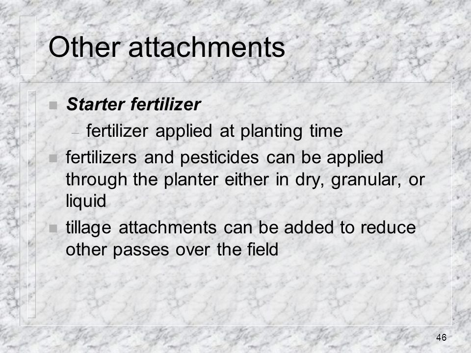 Other attachments Starter fertilizer