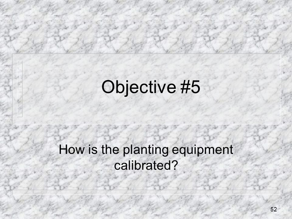 How is the planting equipment calibrated