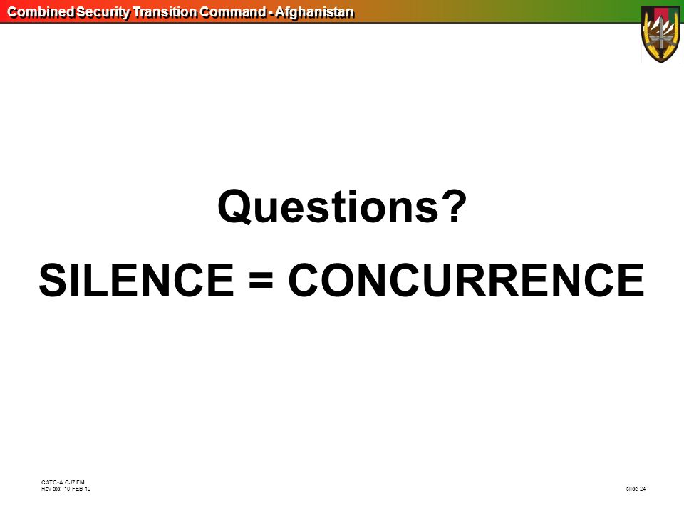 Questions SILENCE = CONCURRENCE