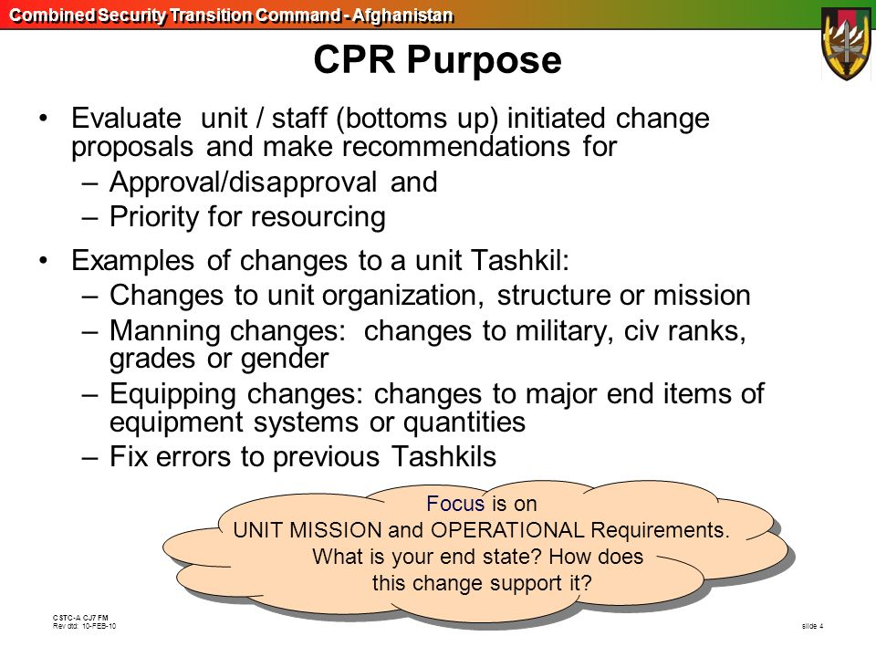 CPR PurposeEvaluate unit / staff (bottoms up) initiated change proposals and make recommendations for.