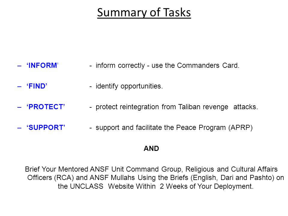 Summary of Tasks 'INFORM' - inform correctly - use the Commanders Card. 'FIND' - identify opportunities.