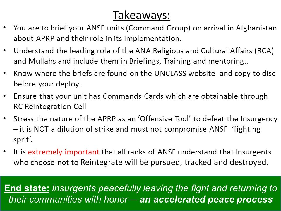 Takeaways: You are to brief your ANSF units (Command Group) on arrival in Afghanistan about APRP and their role in its implementation.