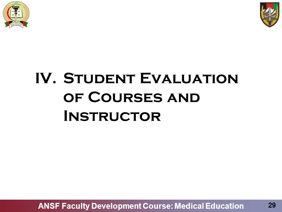IV. Student Evaluation of Courses and Instructor