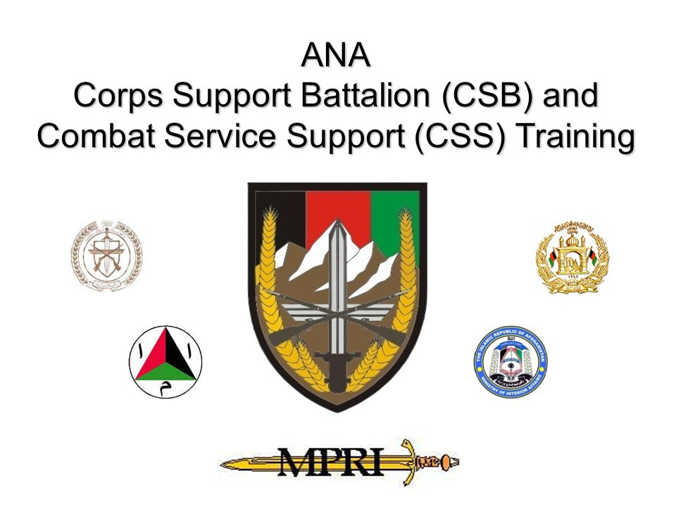 ANA Corps Support Battalion (CSB) and Combat Service Support (CSS) Training