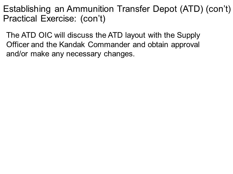 Establishing an Ammunition Transfer Depot (ATD) (con't)