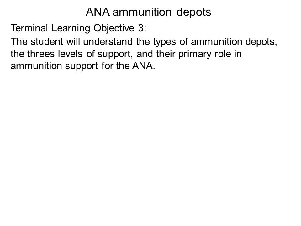 ANA ammunition depots Terminal Learning Objective 3: