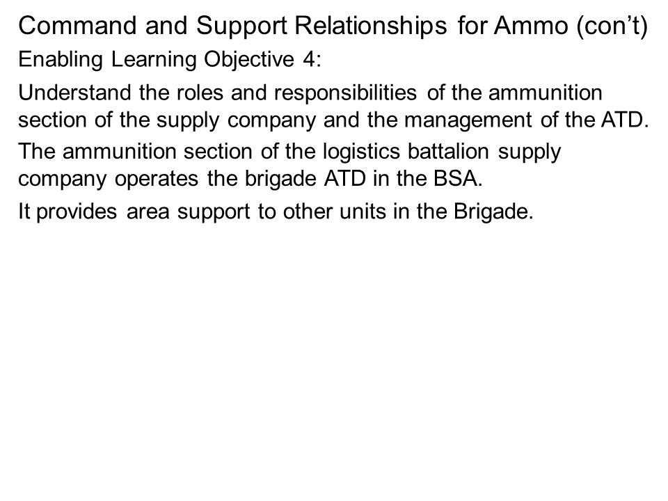 Command and Support Relationships for Ammo (con't)