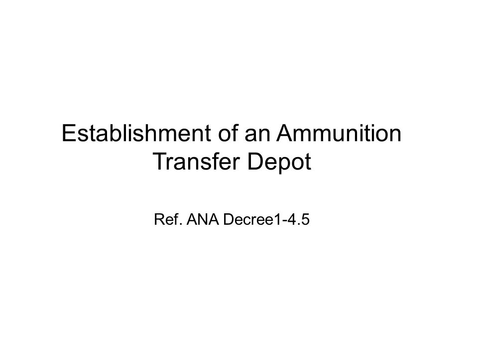 Establishment of an Ammunition