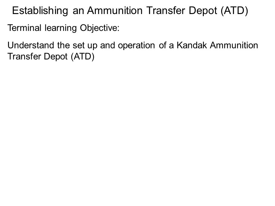 Establishing an Ammunition Transfer Depot (ATD)