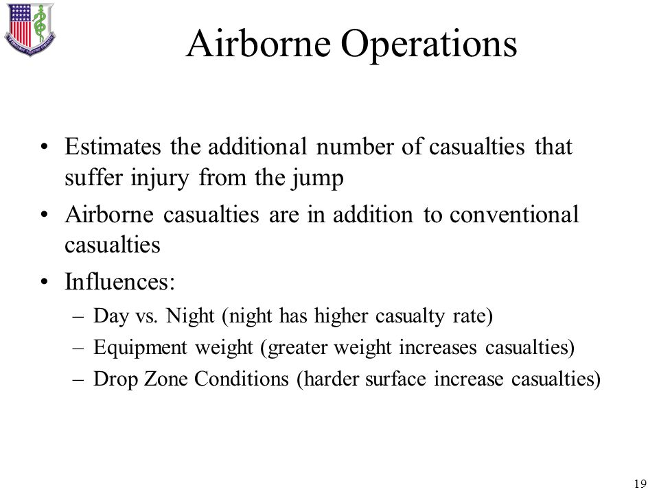 Airborne Operations Estimates the additional number of casualties that suffer injury from the jump.