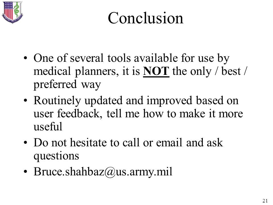 Conclusion One of several tools available for use by medical planners, it is NOT the only / best / preferred way.