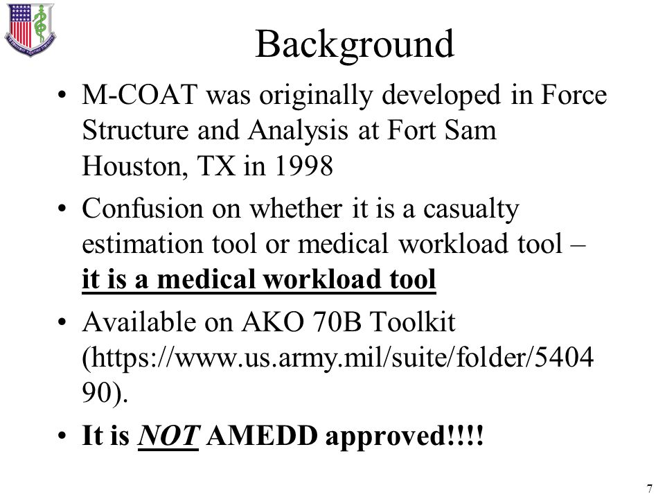 Background M-COAT was originally developed in Force Structure and Analysis at Fort Sam Houston, TX in 1998.