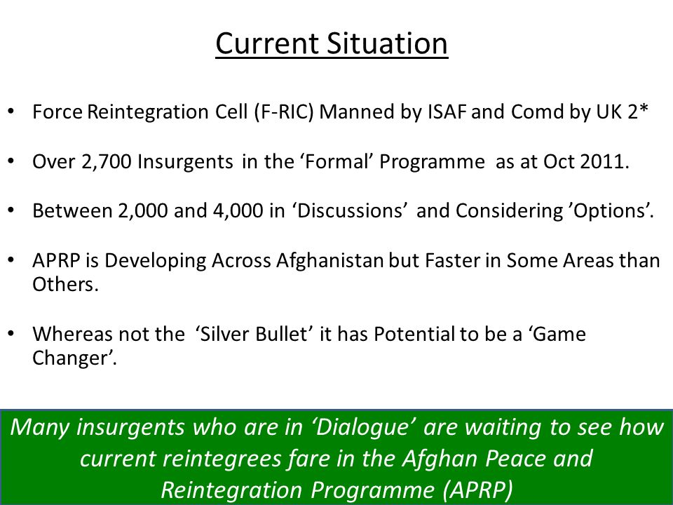 Current Situation Force Reintegration Cell (F-RIC) Manned by ISAF and Comd by UK 2*