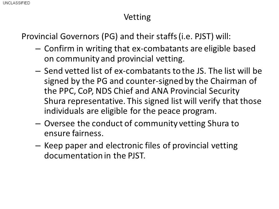 Provincial Governors (PG) and their staffs (i.e. PJST) will: