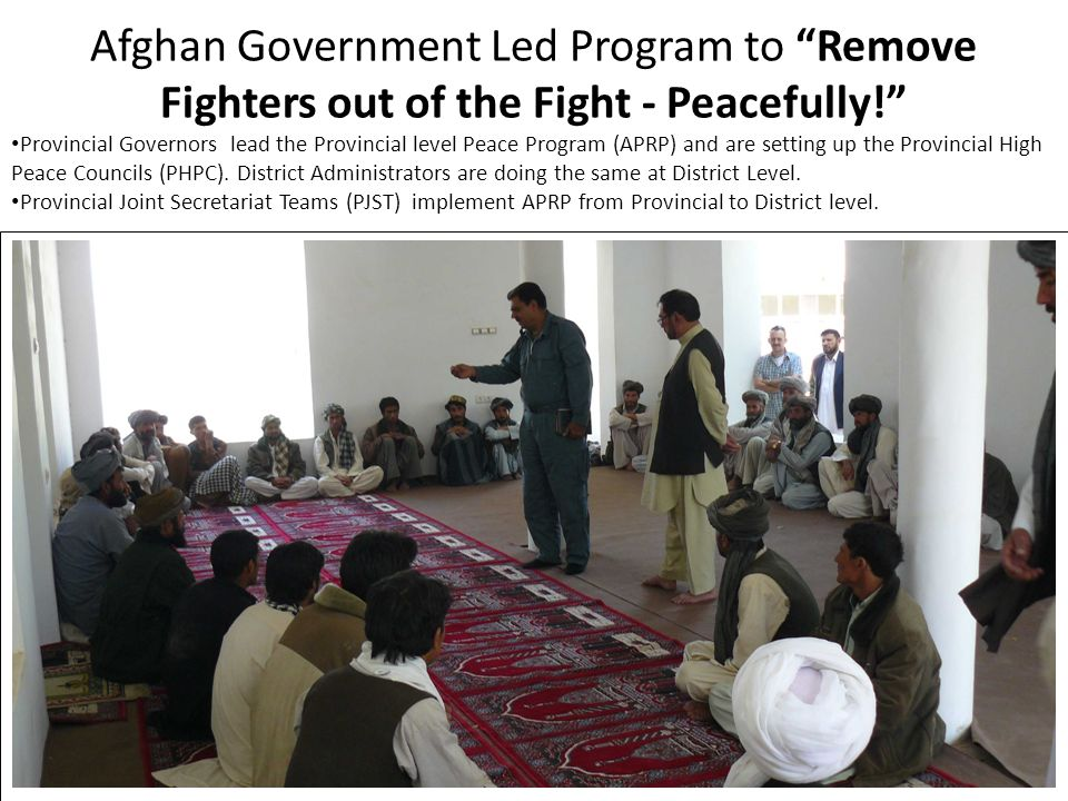 Afghan Government Led Program to Remove Fighters out of the Fight - Peacefully!