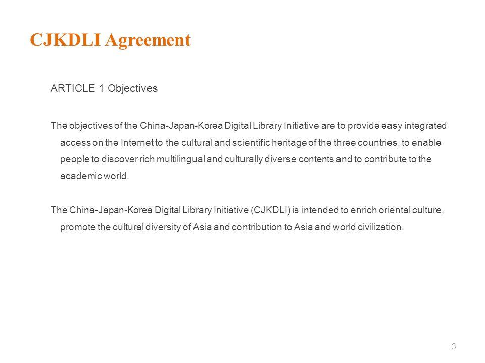 CJKDLI Agreement ARTICLE 1 Objectives