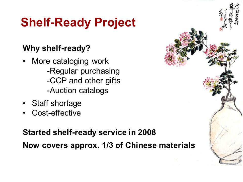 Shelf-Ready Project Why shelf-ready More cataloging work