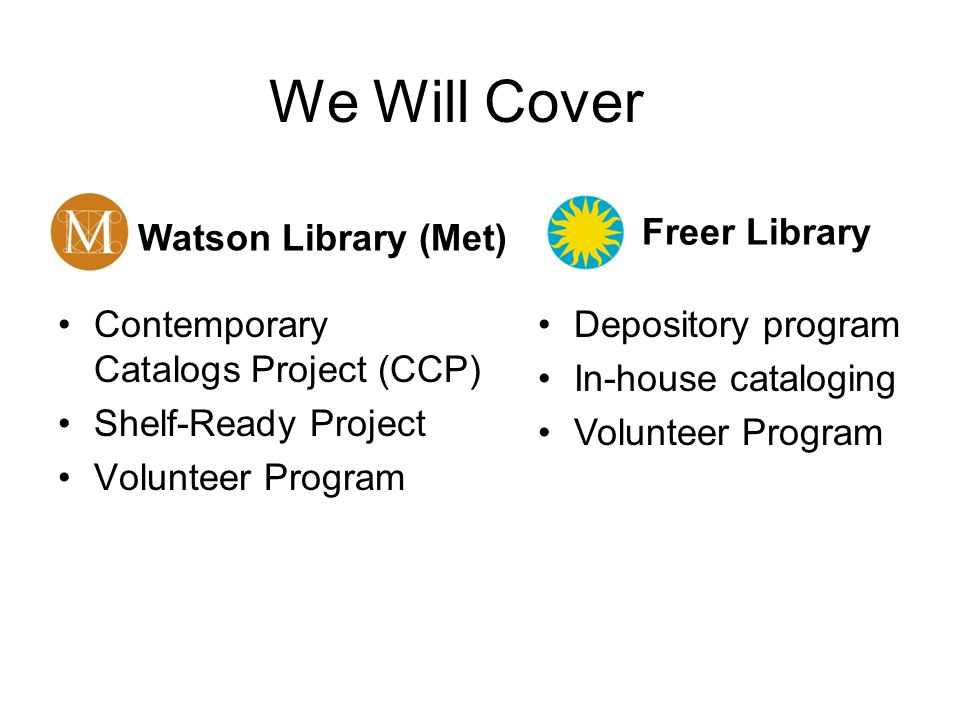 We Will Cover Freer Library Watson Library (Met)