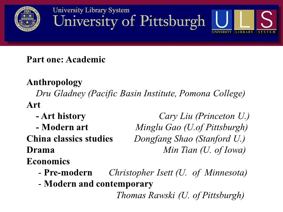 Part one: Academic Anthropology Dru Gladney (Pacific Basin Institute, Pomona College) Art