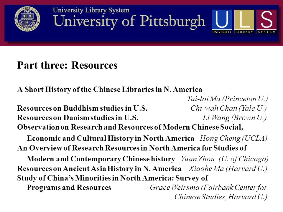 Part three: Resources A Short History of the Chinese Libraries in N. America. Tai-loi Ma (Princeton U.)