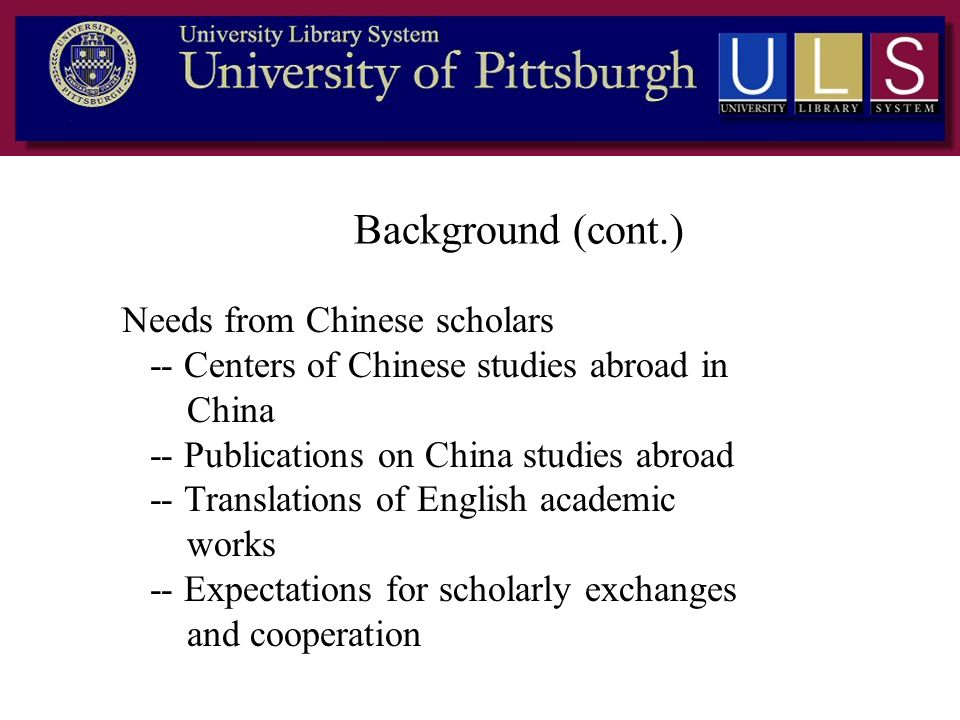 Background (cont.) Needs from Chinese scholars