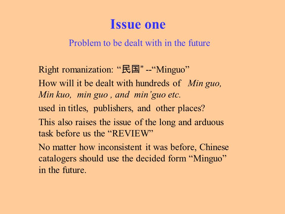 Issue one Problem to be dealt with in the future