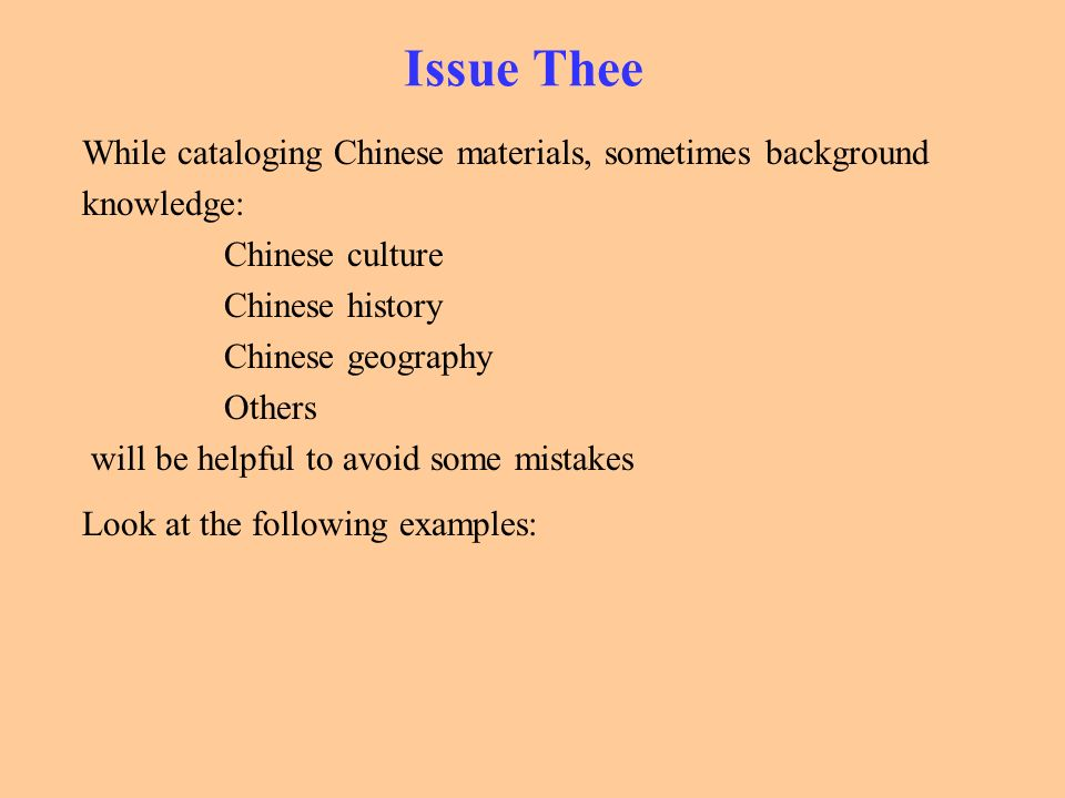 Issue Thee While cataloging Chinese materials, sometimes background