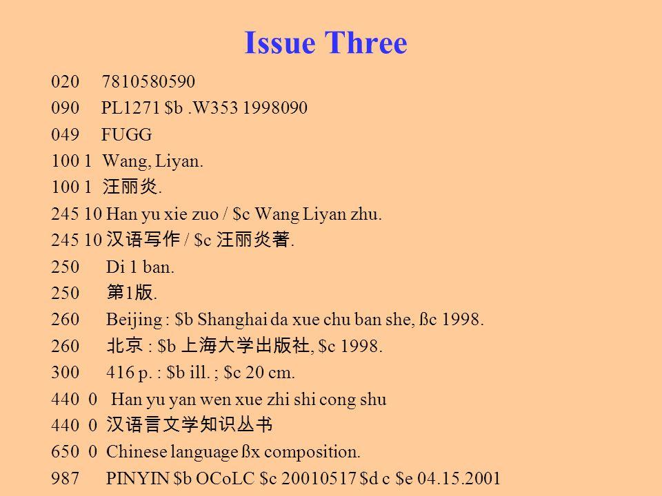 Issue Three 020 7810580590. 090 PL1271 $b .W353 1998090. 049 FUGG. 100 1 Wang, Liyan.
