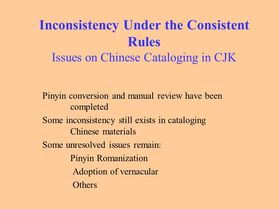 Inconsistency Under the Consistent Rules Issues on Chinese Cataloging in CJK