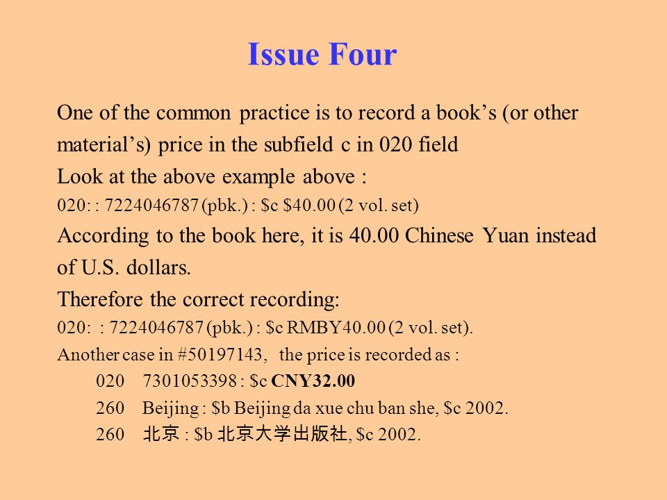 Issue Four One of the common practice is to record a book's (or other