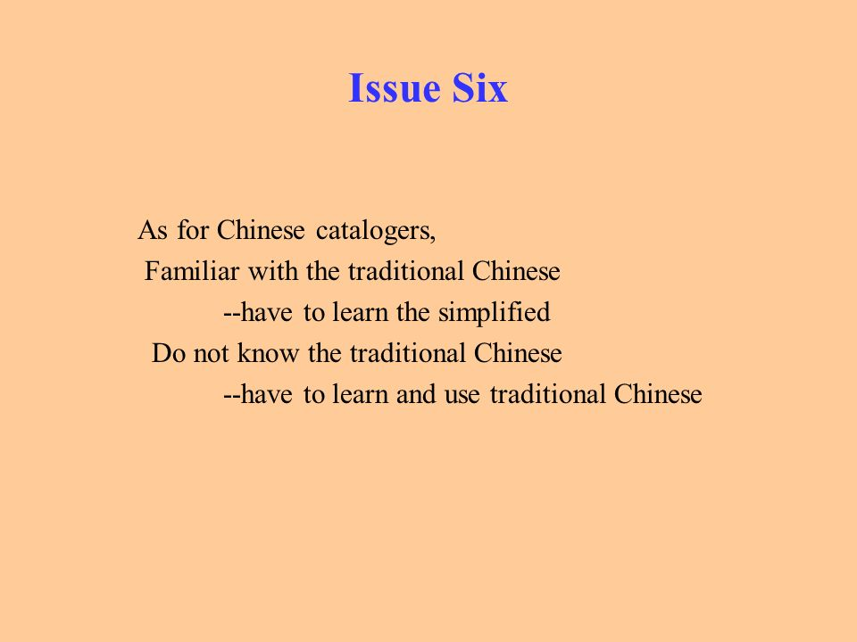Issue Six As for Chinese catalogers,