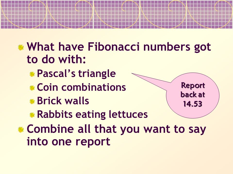 What have Fibonacci numbers got to do with: