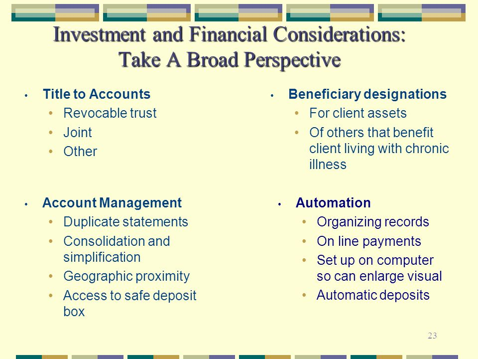 Investment and Financial Considerations: Take A Broad Perspective