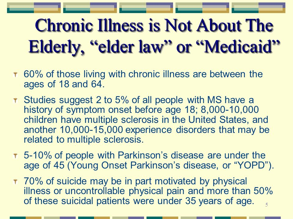 Chronic Illness is Not About The Elderly, elder law or Medicaid