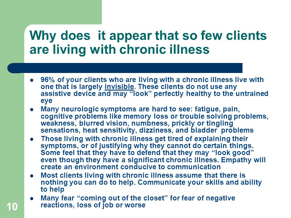 Why does it appear that so few clients are living with chronic illness