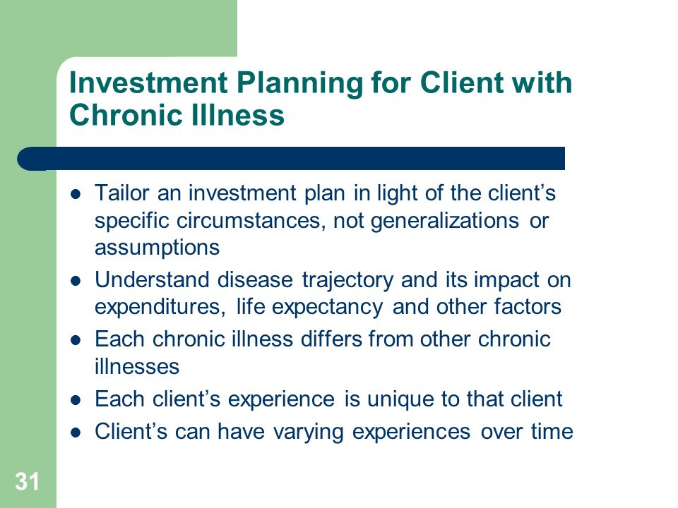 Investment Planning for Client with Chronic Illness