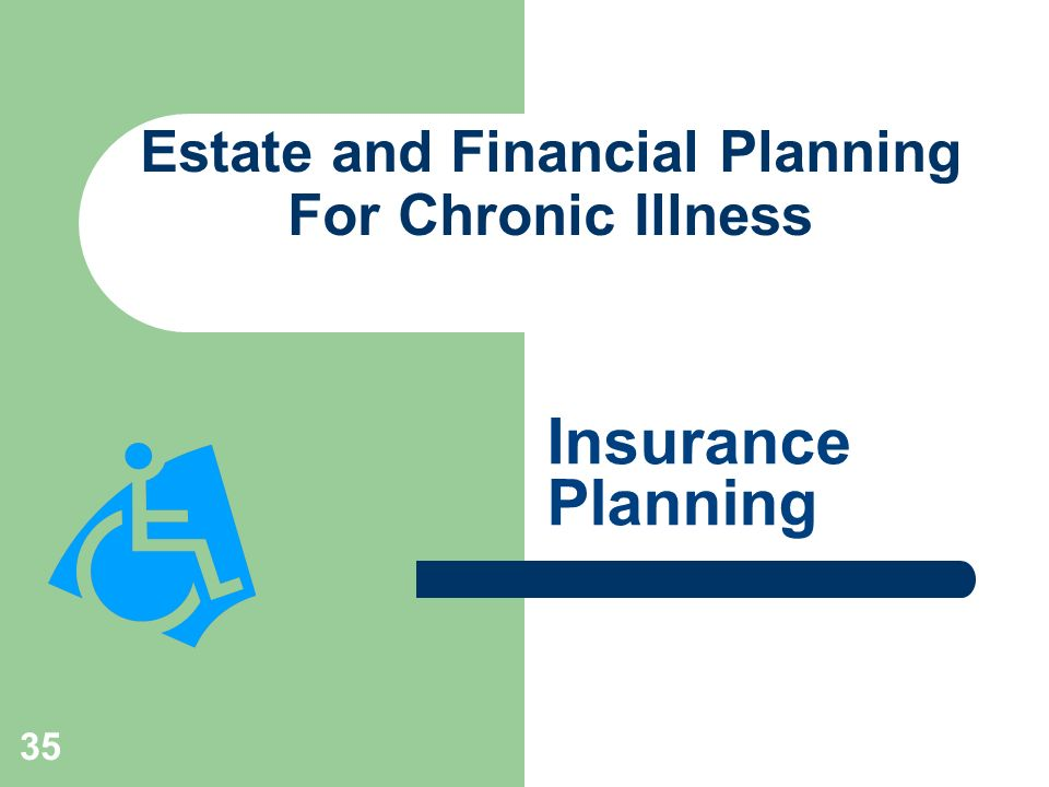 Estate and Financial Planning For Chronic Illness