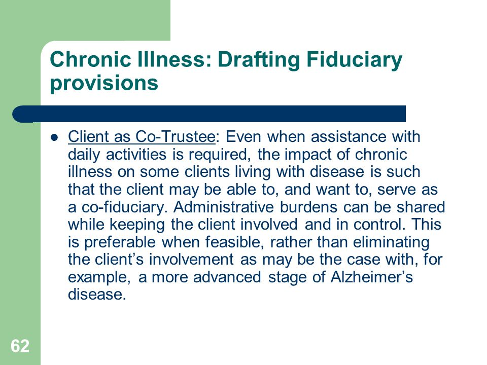 Chronic Illness: Drafting Fiduciary provisions