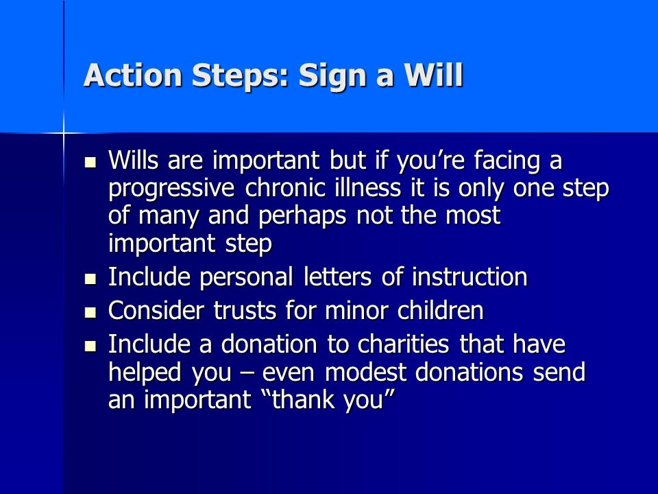 Action Steps: Sign a Will